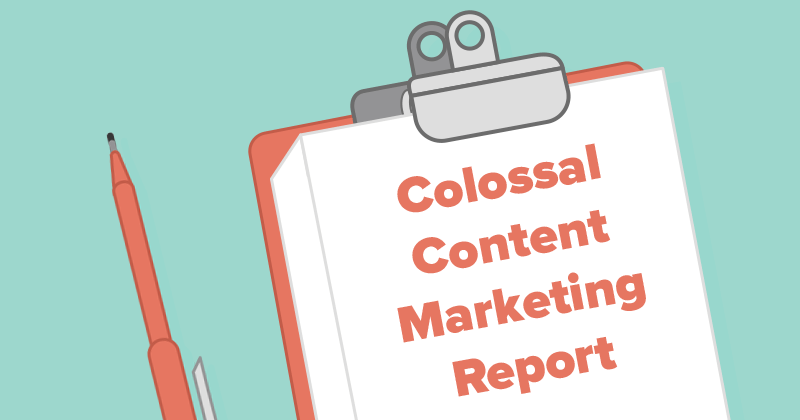 The Colossal Content Marketing Report