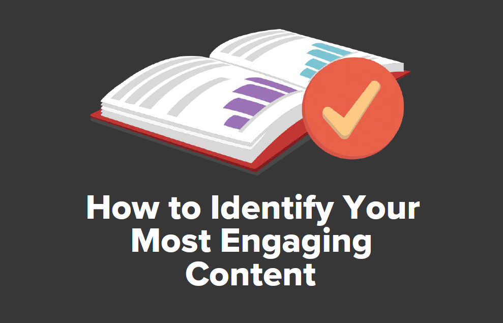 How to Identify Your Most Engaging Content