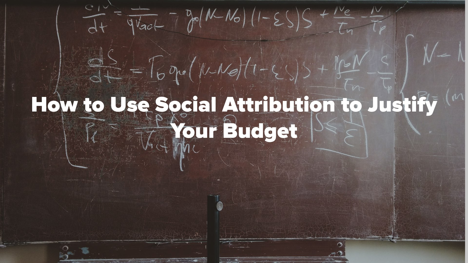 Webinar On Demand: How to Use Social Attribution to Justify Your Budget